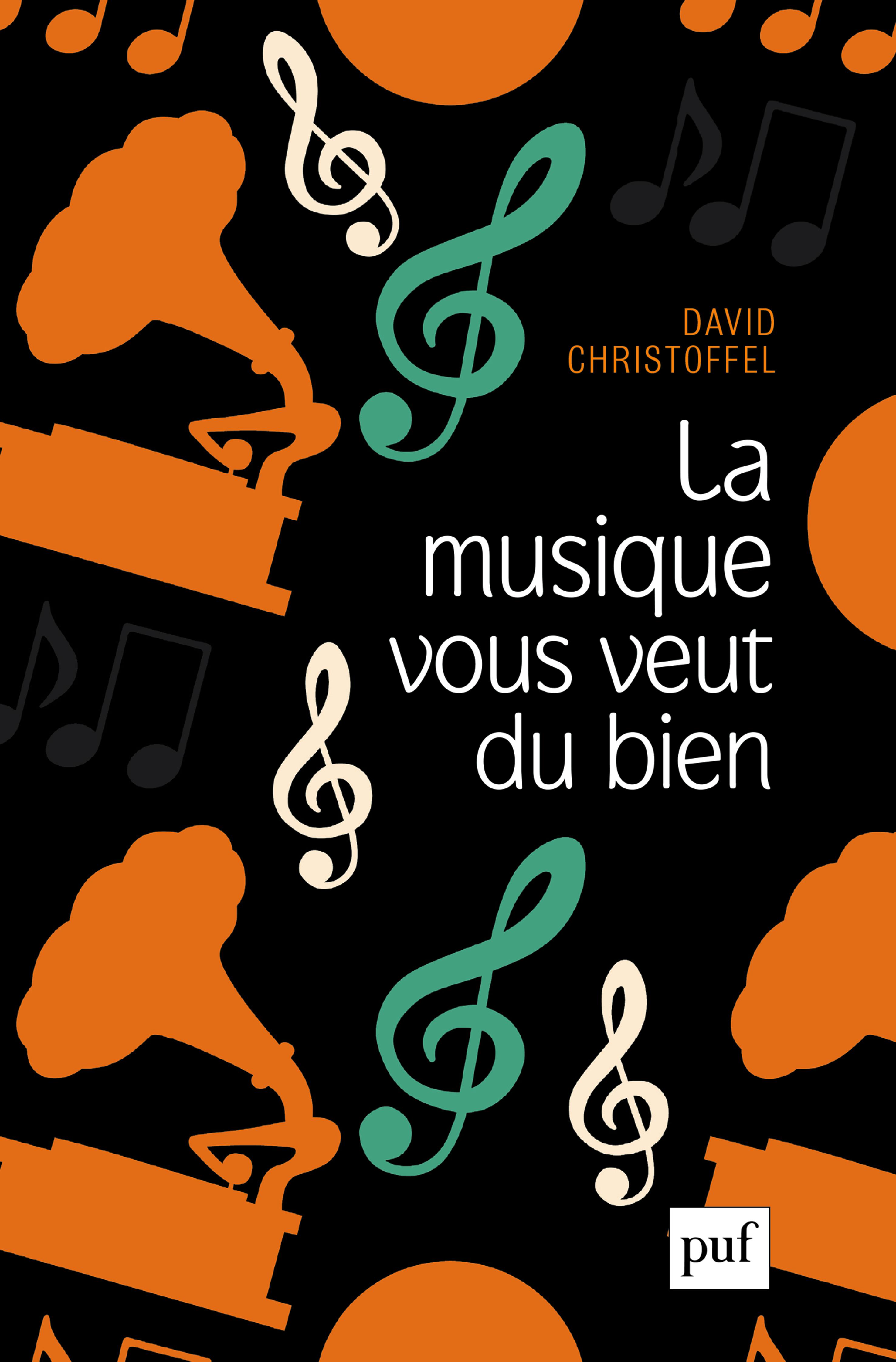 La musique vous veut du bien - David Christoffel - Hors collection - Format  Physique et Numérique   PUF