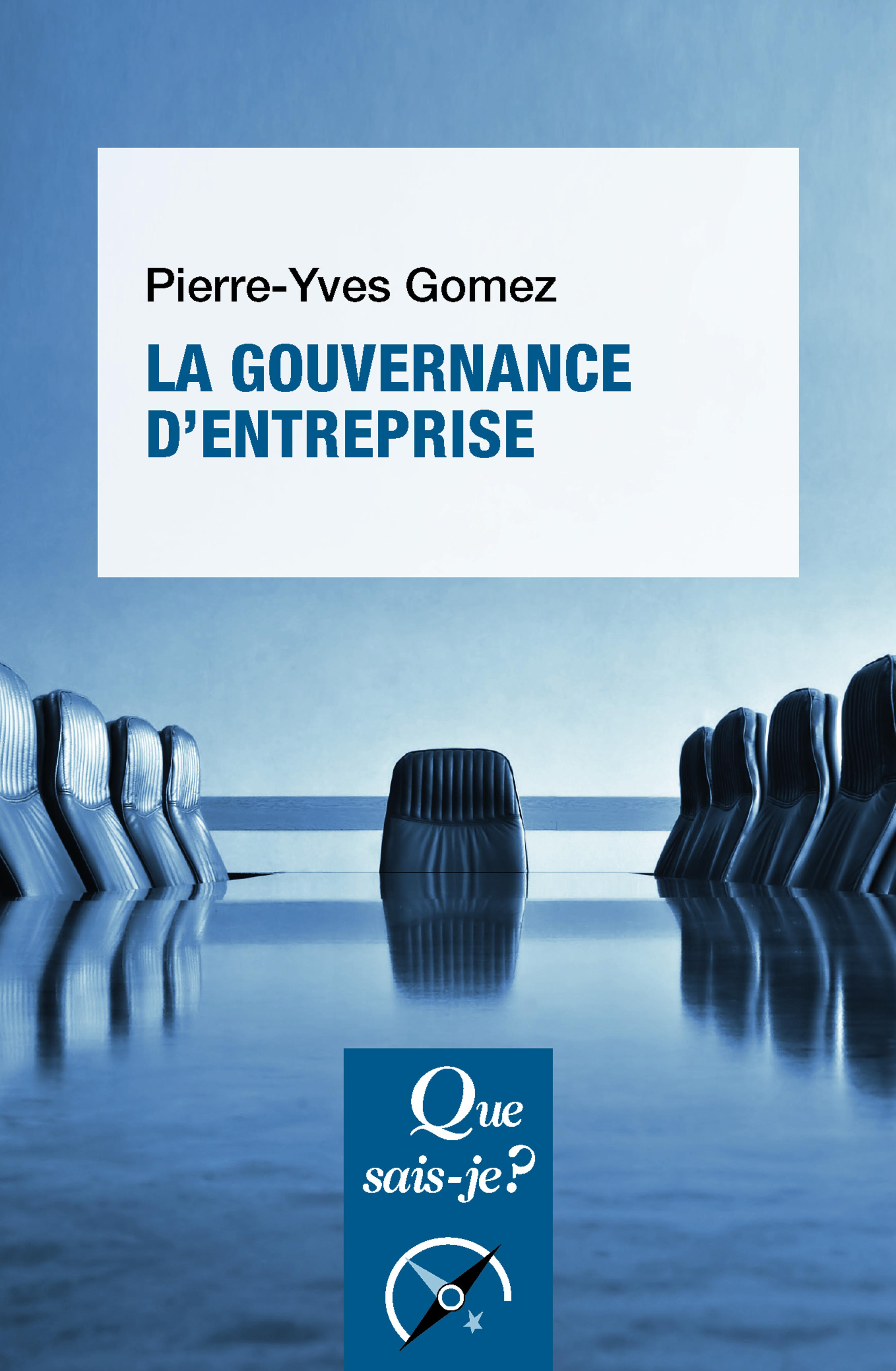 La gouvernance d entreprise - Pierre-Yves Gomez - Que sais-je   - Format  Physique et Numérique   PUF 5cd6b0406c40
