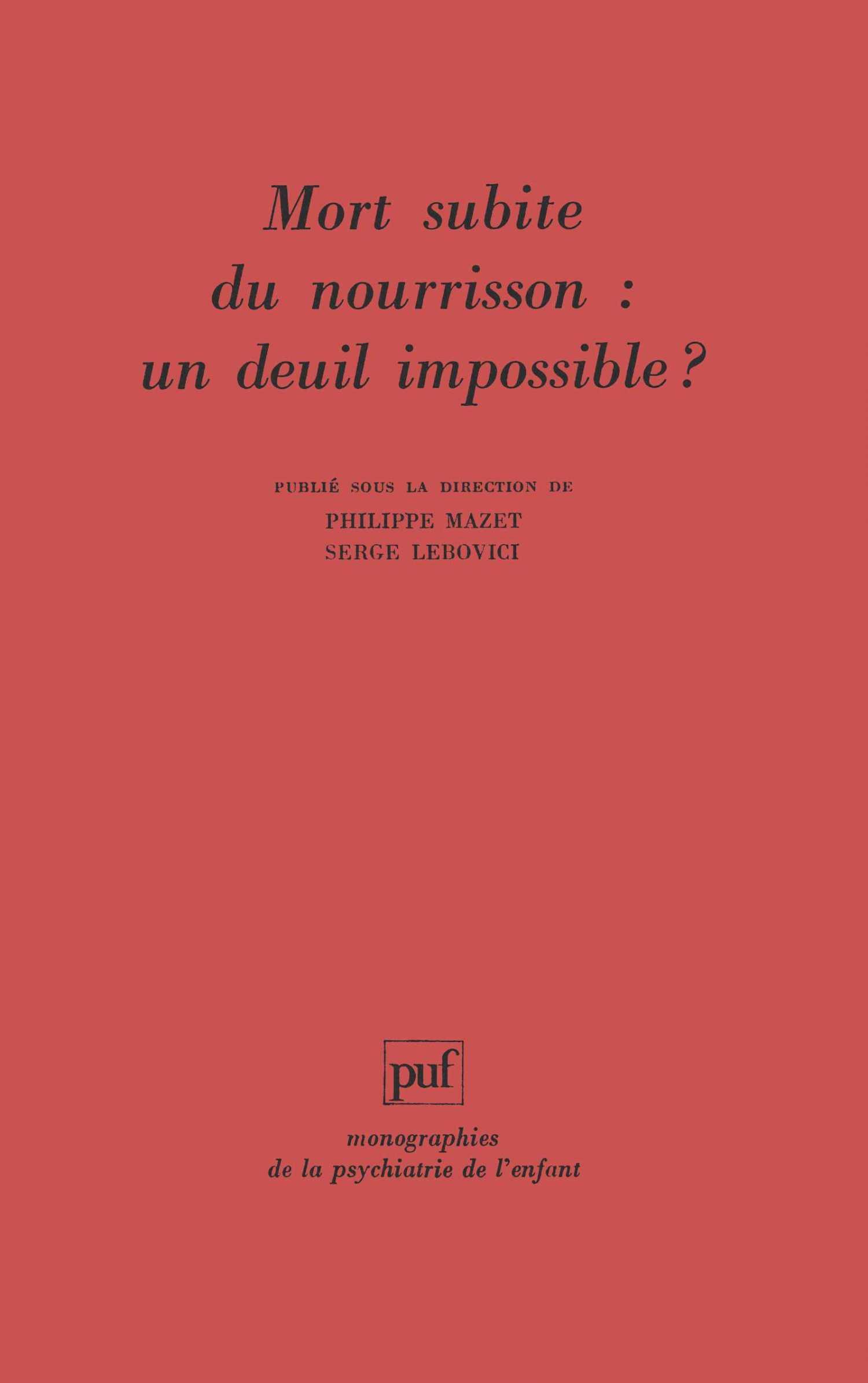 Mort subite du nourrisson : un deuil impossible ? - Serge Lebovici ...