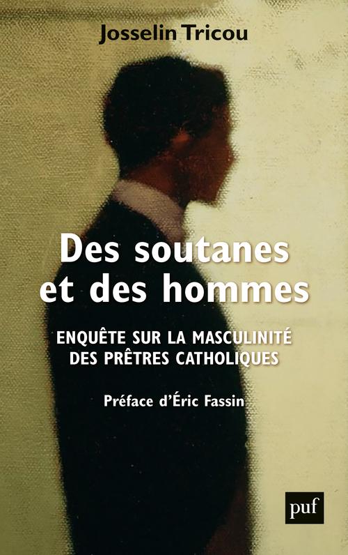 Des soutanes et des hommes - Josselin Tricou - Hors collection - Format  Physique et Numérique   PUF