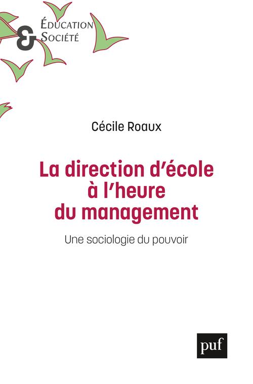 La direction d'école à l'heure du management - Cécile Roaux - Education et  société - Format Physique et Numérique | PUF