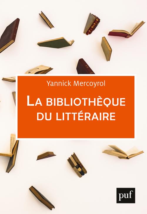 La Bibliotheque Du Litteraire Yannick Mercoyrol Manuels Hors Collection Format Physique Et Numerique Puf