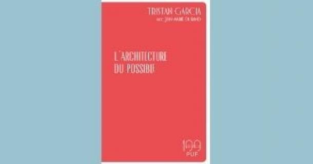 """Revue de presse - Tristan Garcia, """"L'architecture du possible"""""""
