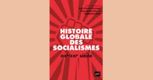 Revue de presse - Histoire globale des socialismes, XIXe-XXIe siècle