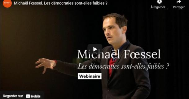 Les démocraties sont-elles faibles ? Michaël Fœssel - ESPRIT