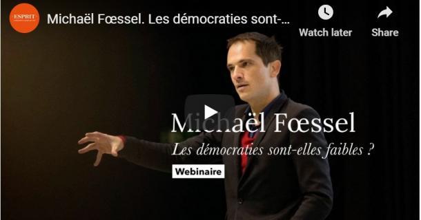Michaël Fœssel - Les démocraties sont-elles faibles ? - Webinaire