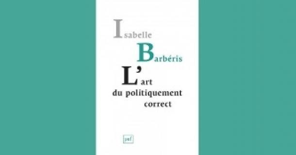 Revue de presse – L'art du politiquement correct d'Isabelle Barbéris