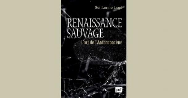 Revue de presse – Renaissance sauvage de Guillaume Logé