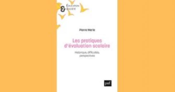 Revue de presse –  Les pratiques d'évaluation scolaire de Pierre Merle