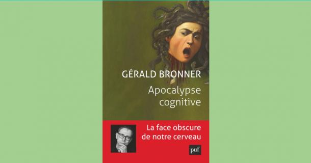 "Revue de presse - ""Apocalypse cognitive"" de Gérald Bronner"