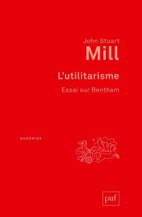 L'utilitarisme. Essai sur Bentham