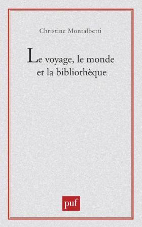 Le voyage, le monde et la bibliothèque