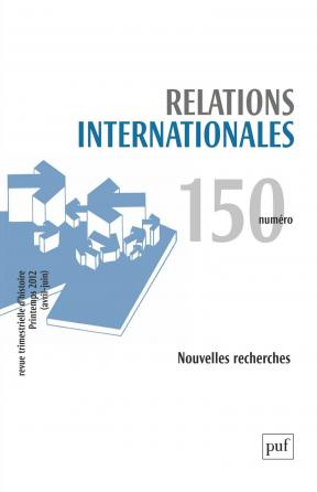 Relations internationales 2012, n° 150