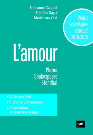 Prépas scientifiques 2018-2019. Français/Philosophie - L'amour
