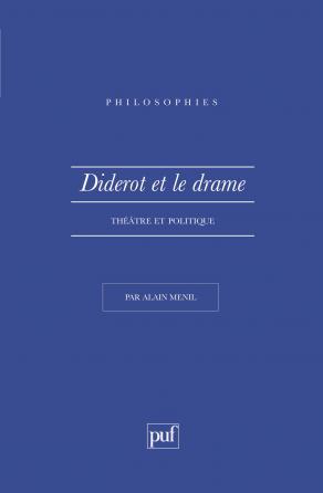 Diderot et le drame. théâtre et politique