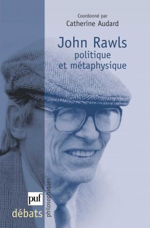 John Rawls. Politique et métaphysique