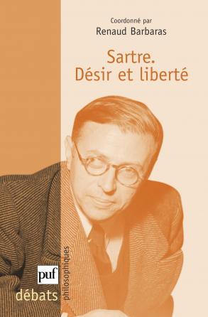 Sartre. Désir et liberté