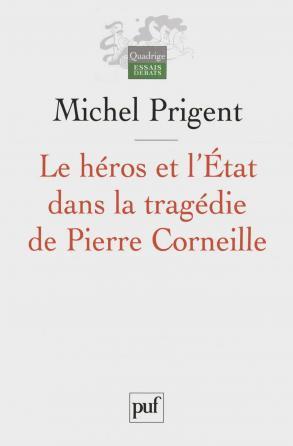 Le héros et l'État dans la tragédie de Pierre Corneille