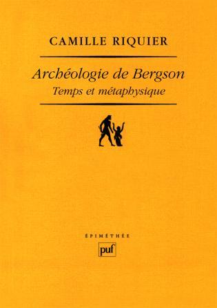 Archéologie de Bergson. Temps et métaphysique