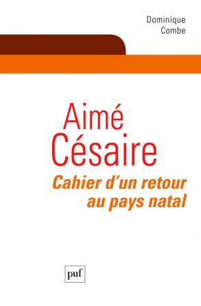 Aimé Césaire. Cahier d'un retour au pays natal