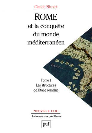 Rome et la conquête du monde méditerranéen (264-27 av. J.-C.). Tome 1