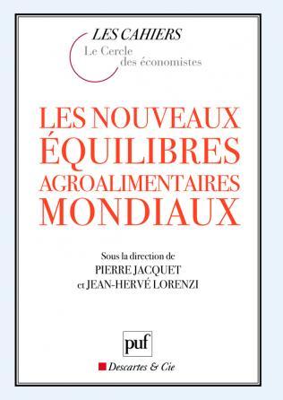 Les nouveaux équilibres agroalimentaires mondiaux