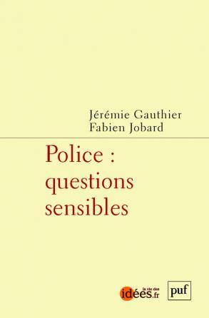 Police : questions sensibles