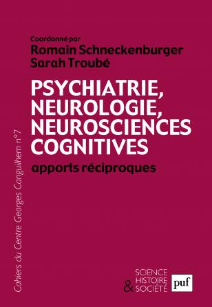 Psychiatrie, neurologie, neurosciences cognitives ?