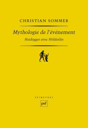 Mythologie de l'événement. Heidegger avec Hölderlin