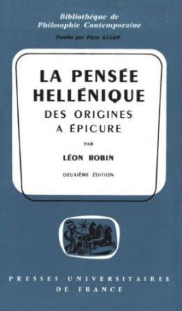 La pensée hellénique, des origines à Épicure