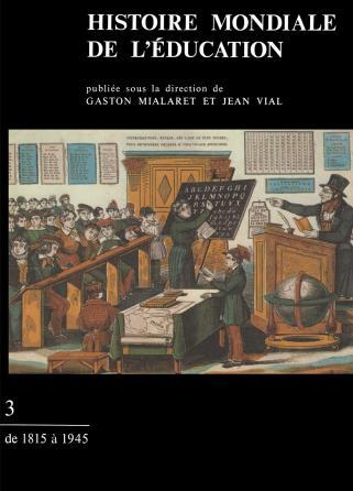Histoire mondiale de l'éducation. Tome 3