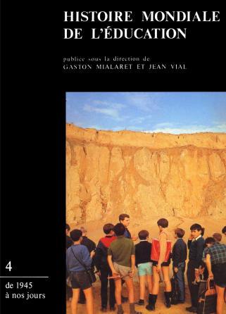 Histoire mondiale de l'éducation. Tome 4