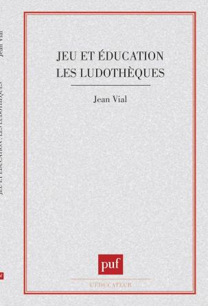 Jeu et éducation. les Ludothèques