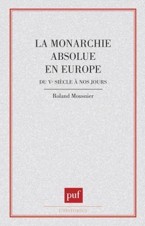 La monarchie absolue en Europe du Ve siècle à nos jours