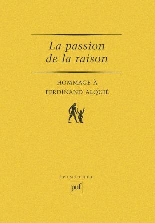 La passion de la raison. Hommage à Ferdinand Alquie
