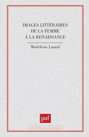 Images littéraires de la femme à la Renaissance