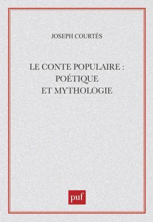 Le conte populaire : poétique et mythologie