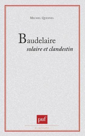 Baudelaire solaire et clandestin