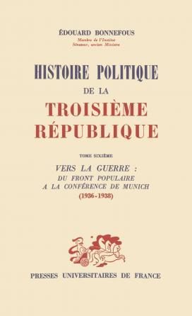 Histoire politique de la 3e République. Tome 6