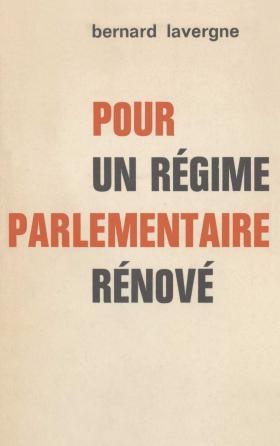 Pour un régime parlementaire rénové