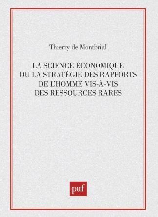 Science économique. Ou la stratégie des rapports de l'homme vis-à-vis des ressources rares. meth