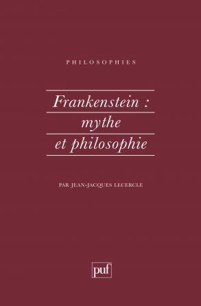 Frankenstein : mythe et philosophie