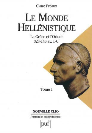 Le monde hellénistique. Tome 1