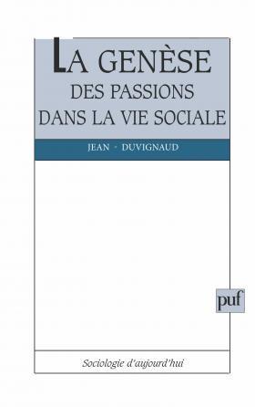 La Genèse des passions dans la vie sociale