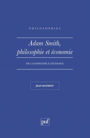 Adam Smith. Philosophie et économie