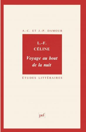 Céline. « Voyage au bout de la nuit »