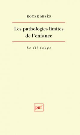 Les pathologies limites de l'enfance