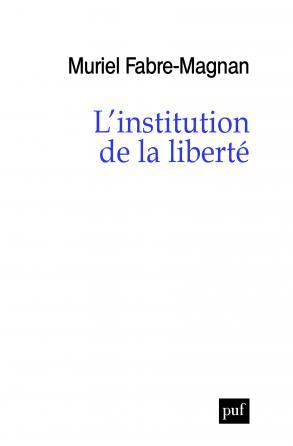 L'institution de la liberté