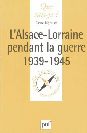 L'Alsace-Lorraine pendant la Guerre, 1939-1945
