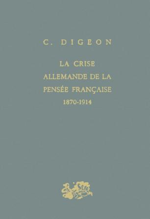 La crise allemande de la pensée française 1870-1914